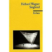 Der Ring des Nibelungen. Zweiter Tag: Siegfried: Ein Bühnenfestspiel für drei Tage und einen Vorabend (Reclams Universal-Bibliothek)