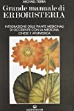 Grande Manuale di Erboristeria. Vol. 1 e Vol. 2