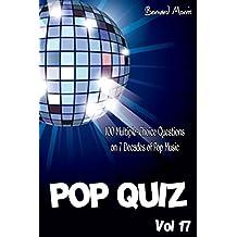 Pop Quiz Vol 17: 100 Multiple-Choice Questions on 7 Decades of Pop Music (Rock, Pop, 50s, 60s, 70s, 80s, 90s, 00s, Indie, Punk Rock, New Wave, Rap, Grunge, Country, Soul, Glam Rock, Folk, Brit Pop)