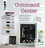 Command Center. Haushalt und Familie auf einen Blick mit Pinnwand, Kalender, Menüplan und Co.: 10 Bloggerinnen zeigen ihre besten Command Center-Ideen. Extra: ein Bogen mit hübschen Klebe-Etiketten