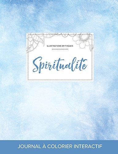 Journal de Coloration Adulte: Spiritualite (Illustrations Mythiques, Cieux Degages) par Courtney Wegner