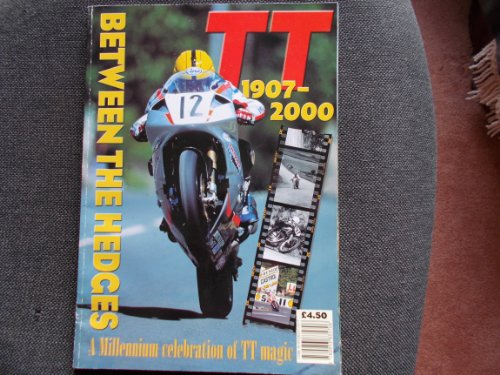 Between the Hedges: History of the TT 1907-2000