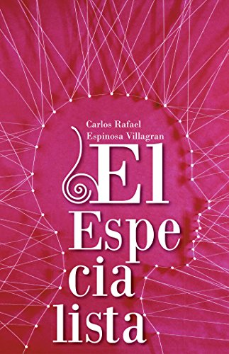 El Especialista por Carlos Rafael Espinosa Villagran