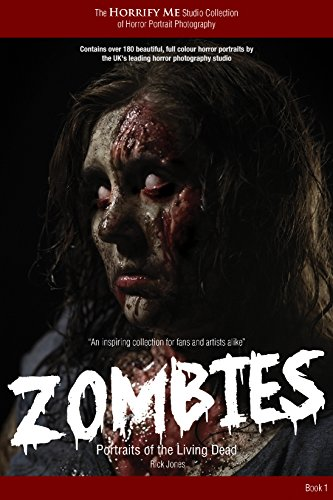 Horrify Me Studio Collection of Horror Portrait Photography: Zombies: An inspiring collection for fans and artists alike (English Edition)