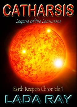 Catharsis, Legend of the Lemurians (Earth Keepers 1) (English Edition) di [Ray, Lada]