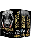 The Surrender Your Love Trilogy: Surrender Your Love, Conquer Your Love, Treasure Your Love (English Edition)