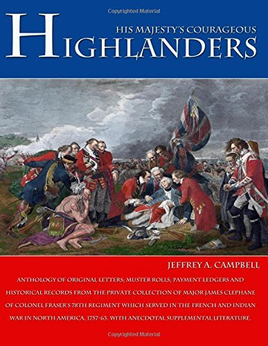 His Majesty's Courageous Highlanders by Jeffrey A. Campbell (2014-04-11)