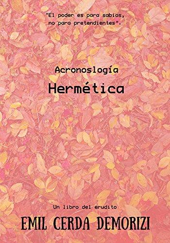 Acronoslogía Hermética por Emil Cerda