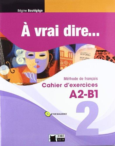 À Vrai Dire... 2. Cahier D'Exercises A2-B1 (+CD) (Chat Noir. methodes) - 9788468200293