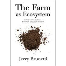 The Farm As Ecosystem: Tapping Nature's Reservoir-Biology, Geology, Diversity