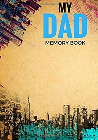 My Dad Memory Book: Father's Memoirs Log, Journal, Keepsake To Fill In | Perfect For Father's Day Gifts, Daddy, Grandfathers | Leave Your Legacy | ... Sized Paperback Book: Volume 7