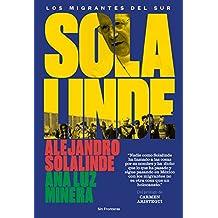 Solalinde. Los migrantes del sur (Spanish Edition)
