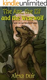 The Axe, the Elf and the Werewolf: Wyrdwolf book 1