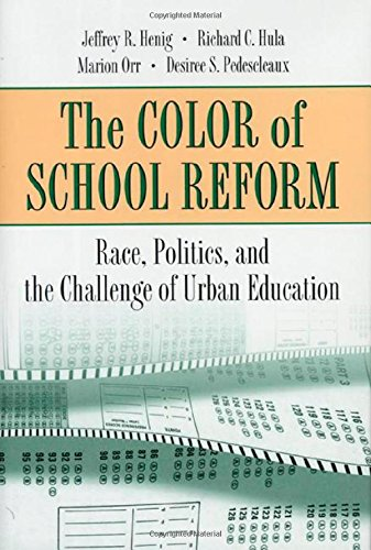 Color of School Reform: Race, Politics, and the Challenge of Urban Education