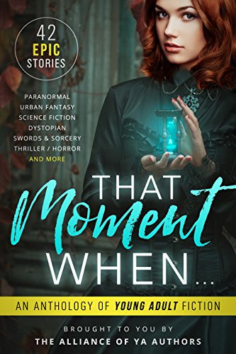 that-moment-when-an-anthology-of-young-adult-fiction-english-edition