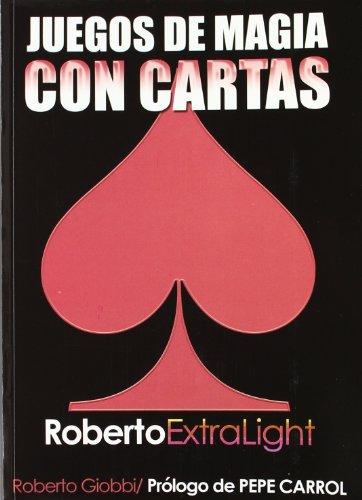 Roberto extra/light : juegos de magia con cartas por Roberto Giobbi