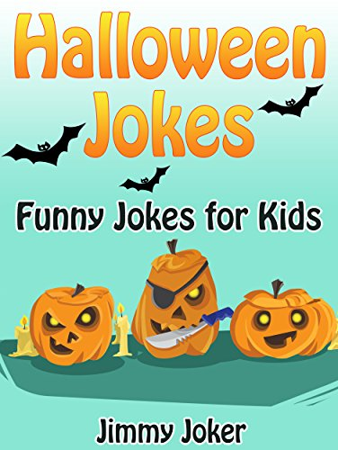HALLOWEEN JOKES: Funny Halloween Jokes for Kids (Hilarious Jokes Book 1) (English Edition)