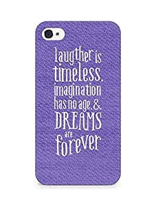 AMEZ laughter is timeless imagination has no age and dreams are forever Back Cover For Apple iPhone 4s
