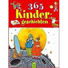365 Kindergeschichten: Geschichten zum Vorlesen durchs Jahr: Von Prinzessinnen, Drachen, Astronauten, kleinen Bären und mehr