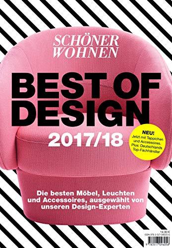 Schöner Wohnen Best of Design 2017/2018: Die besten Möbel, Leuchten und Accessoires, ausgewählt von unseren Design-Experten (Schöner Wohnen Spezial, Band 2)