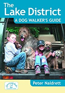 The Lake District: A Dog Walker's Guide by Peter Naldrett