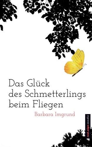 Buchseite und Rezensionen zu 'Das Glück des Schmetterlings beim Fliegen' von Barbara Imgrund