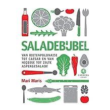 Saladebijbel: Van bietenpolonaise tot caesar en van niçoise tot zilte aspergesalade (Kookbijbels)