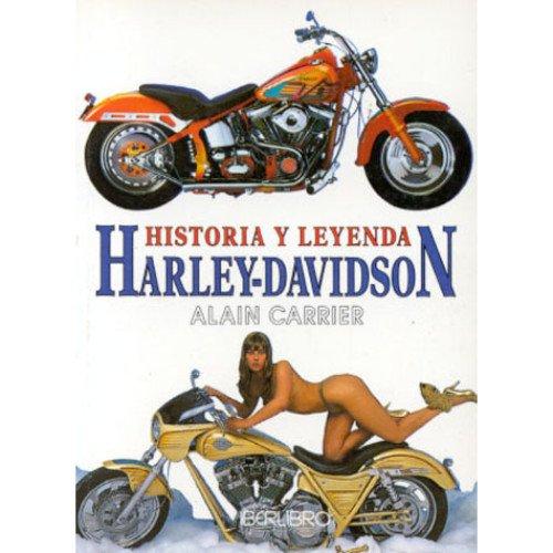 Harley davidson, historia y leyenda (Minilibro) por Alain Carrier