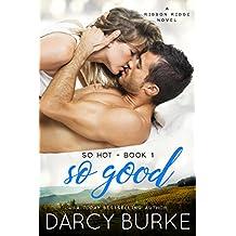 So Good: A Ribbon Ridge Novel (So Hot Book 1)