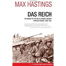 Das Reich: The March of the 2nd SS Panzer Division Through France, June 1944 (Zenith Military Classics) by Max Hastings (2013-06-10)