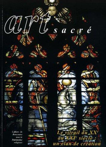 Art sacré, N° 22/2006 : Le vitrail du XXe au XXIe siècle : un élan de création par Michel Maupoix