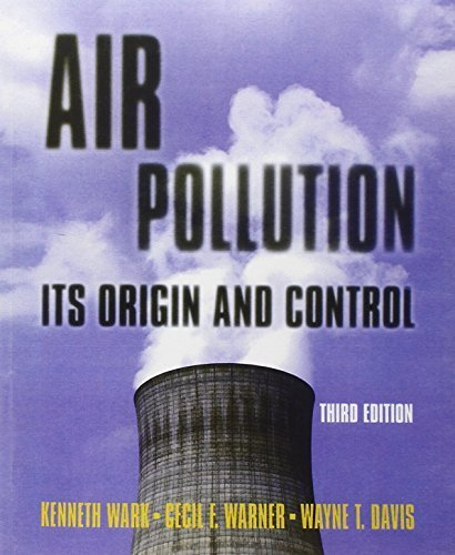 Air Pollution: Its Origin and Control (3rd Edition) 3rd edition by Wark, Kenneth, Warner, Cecil F., Davis, Wayne T. (1997) Paperback