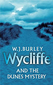 Wycliffe and the Dunes Mystery by [Burley, W.J.]
