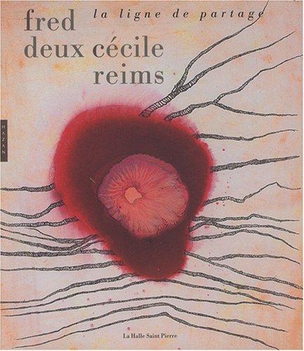 Fred Deux-Cécile Reims : La ligne de partage