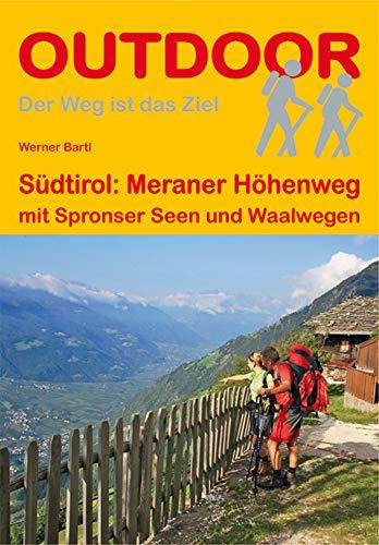 Südtirol: Meraner Höhenweg: mit Spronser Seen und Waalwegen (Der Weg ist das Ziel)