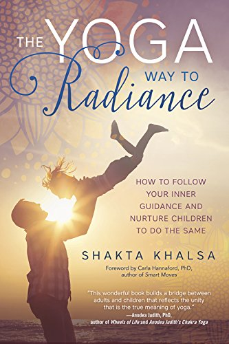 The Yoga Way to Radiance: How to Follow Your Inner Guidance ...