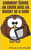 Telecharger Livres Comment ecrire un ebook avec un budget de 0 euro ecrire un ebook facilement t 1 (PDF,EPUB,MOBI) gratuits en Francaise