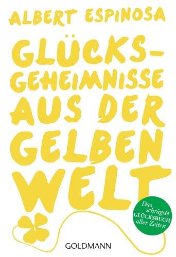 Glücksgeheimnisse aus der gelben Welt (Großen Gelben Hut)