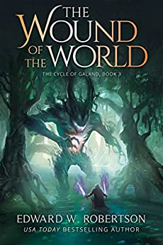 The Wound of the World (The Cycle of Galand Book 3) (English Edition)