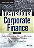 International Corporate Finance: Value Creation with Currency Derivatives in Global Capital Markets (Wiley Finance)