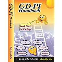 GD PI Handbook (Communication, Group Discussion, Interviews, GDPI, Essay & E-Mail Writing, Resume Building- in 25 Days)