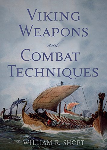 Viking Weapons and Combat Techinques por William R. Short