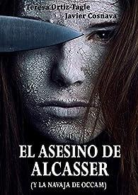 EL ASESINO DE ALCASSER par Teresa Ortiz-Tagle