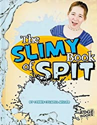 The Slimy Book of Spit (Edge Books: The Amazingly Gross Human Body) by Connie Colwell Miller (2009-08-15)