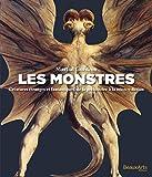 Les monstres - Créatures étranges et fantastiques, de la préhistoire à la science-fiction