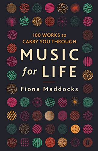 Music for Life: 100 Works to Carry You Through