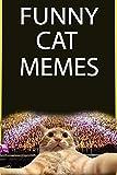 Memes: Funny Cat Memes (Funny Memes, Cat Memes Free, Cat Memes Book, Cat Memes For Kids, Memes Ultimate, Memes Best Memes, Memes Entertainment Studio, Memes 2018)
