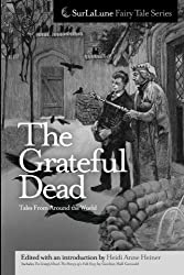 The Grateful Dead Tales From Around the World (SurLaLune Fairy Tale Series)