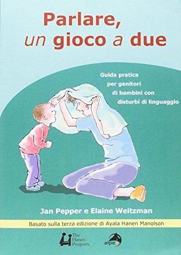 Parlare un gioco a due. Guida pratica per genitori di bambini con disturbi di linguaggio