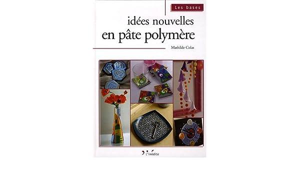 Idees Nouvelles En Pate Polymere